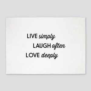 Live Simply, Laugh Often, Love Deeply 5'x7'Area Ru
