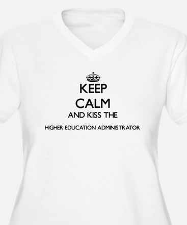 Keep calm and kiss the Higher Ed Plus Size T-Shirt