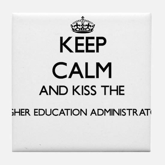 Keep calm and kiss the Higher Educati Tile Coaster