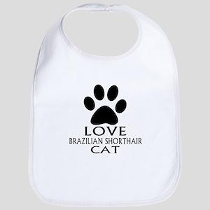 Love Brazilian Shorthair Cat Desig Cotton Baby Bib
