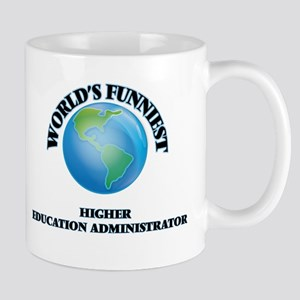 World's Funniest Higher Education Administrat Mugs