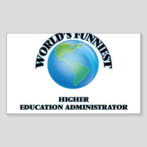 World's Funniest Higher Education Administ Sticker