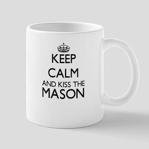 Keep calm and kiss the Mason Mugs