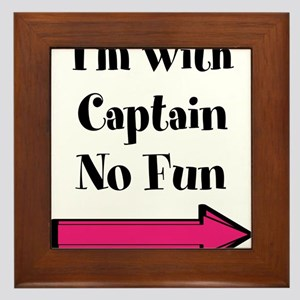 Im With Captain No Fun Framed Tile