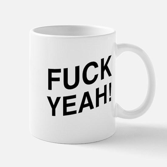 Fuck Yeah ! Mugs