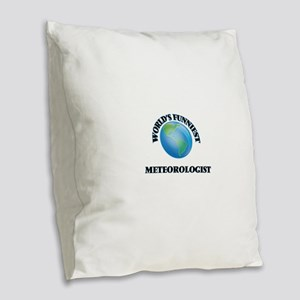 World's Funniest Meteorologist Burlap Throw Pillow