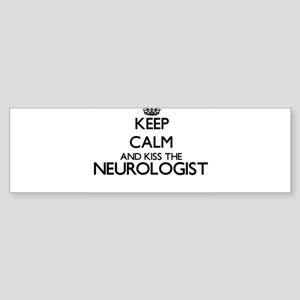 Keep calm and kiss the Neurologist Bumper Sticker