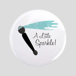 """A Little Sparkle! 3.5"""" Button"""