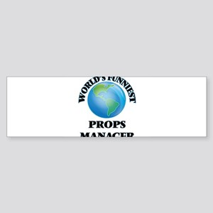 World's Funniest Props Manager Bumper Sticker