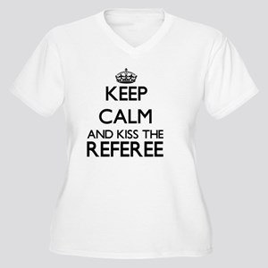 Keep calm and kiss the Referee Plus Size T-Shirt