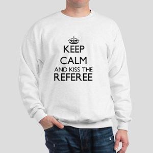 Keep calm and kiss the Referee Sweatshirt