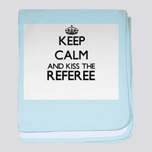 Keep calm and kiss the Referee baby blanket