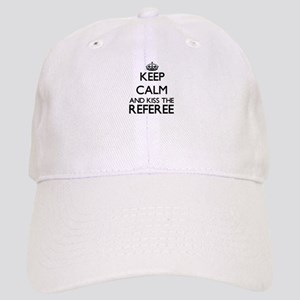 Keep calm and kiss the Referee Cap