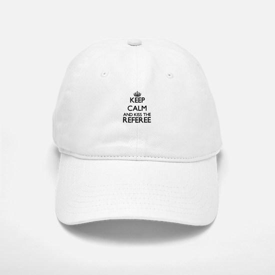 Keep calm and kiss the Referee Baseball Baseball Cap