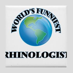 World's Funniest Rhinologist Tile Coaster