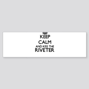 Keep calm and kiss the Riveter Bumper Sticker