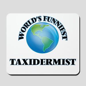 World's Funniest Taxidermist Mousepad