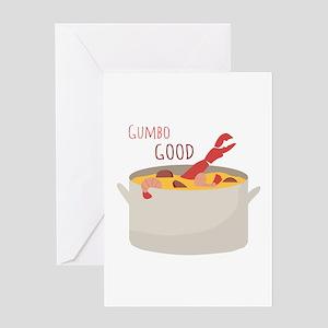 Gumbo Good Greeting Cards