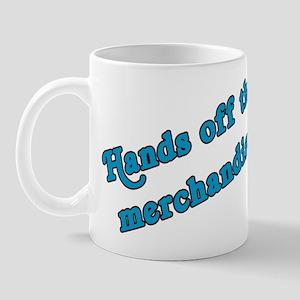 Hands off the Merchandise (b) Mug