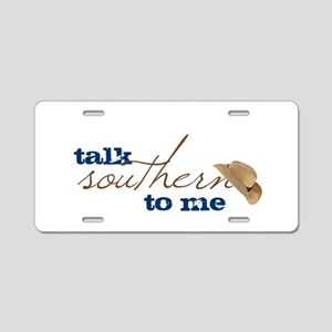 Talk Southern To Me Aluminum License Plate