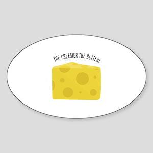 Cheesier The Better Sticker