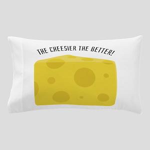 Cheesier The Better Pillow Case