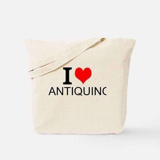 I Love Antiquing Tote Bag