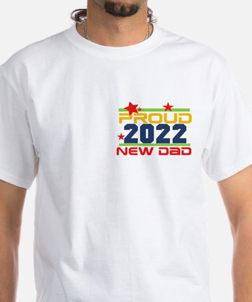 2017 Proud New Dad White T-Shirt