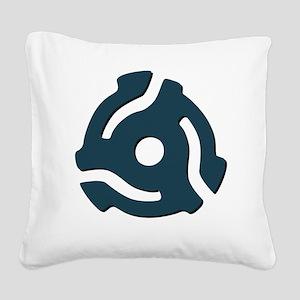 45 RPM Vinyl Adapter Square Canvas Pillow