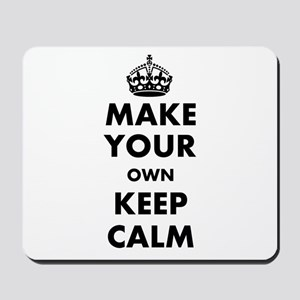 Make Your Own Keep Calm and Carry On Des Mousepad