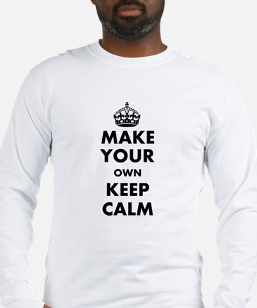 Make Your Own Keep Calm and Ca Long Sleeve T-Shirt