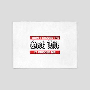 I Didn't Choose The Geek Life It Choose Me 5'x7'Ar