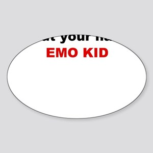 Emo kid cut your hair Sticker (Oval)