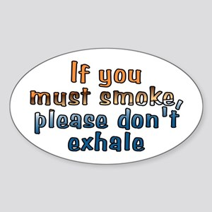 If you must smoke - Sticker (Oval)