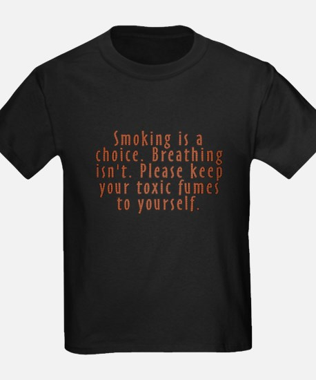 Smoking is a choice - T