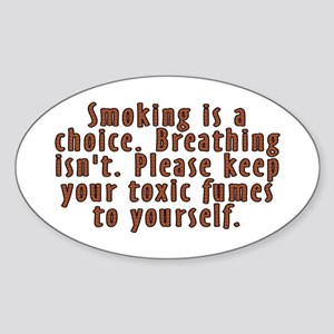 Smoking is a choice - Sticker (Oval)