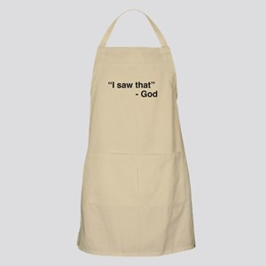 """I Saw That"" -God Apron"