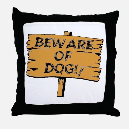 Beware Of Dog Sign Throw Pillow
