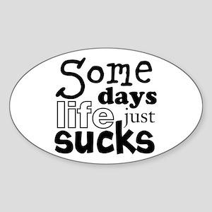 Some Days Sticker