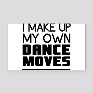 I Make Up My Own Dance Moves Rectangle Car Magnet
