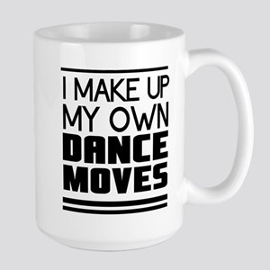 I Make Up My Own Dance Moves Mugs