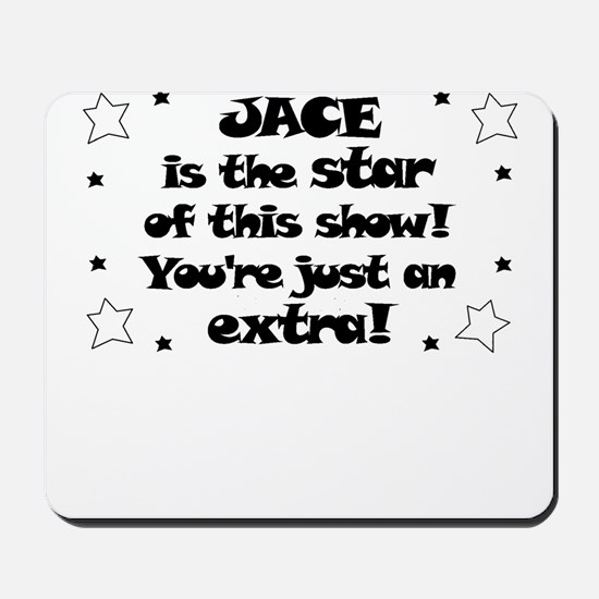 Jace is the Star Mousepad