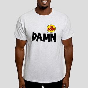 damn im good T-Shirt