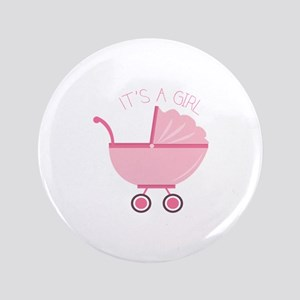 """Its A Girl 3.5"""" Button"""