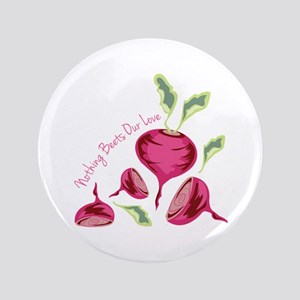 "Beets Our Love 3.5"" Button"