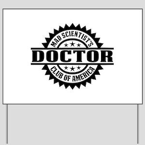 MSC: Doctor Yard Sign