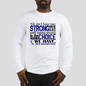 ALS HowStrongWeAre Long Sleeve T-Shirt