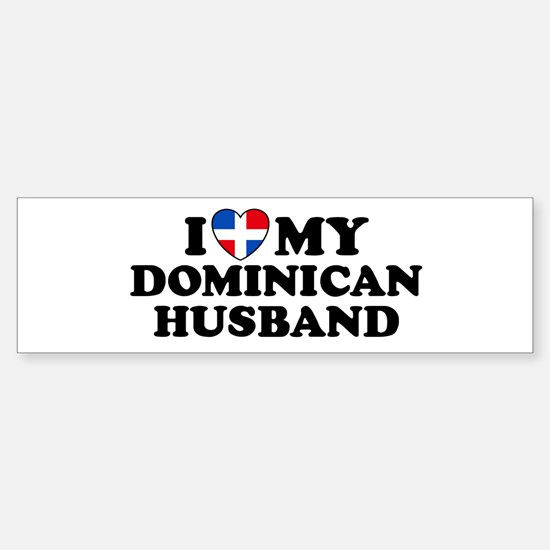 I Love My Dominican Husband Bumper Bumper Bumper Sticker