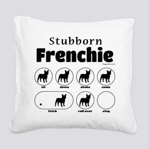 Stubborn Frenchie v2 Square Canvas Pillow