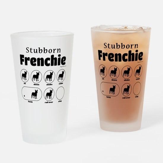 Stubborn Frenchie v2 Drinking Glass